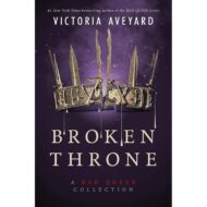 Broken Throne – a Red Queen Collection (Red Queen 4,5)