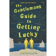 The Gentleman's Guide to Getting Lucky ( Montague Siblings Novella )