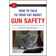 How to Talk to Your Cat about Gun Safety: