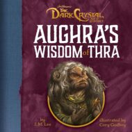 Aughra's Wisdom of Thra ( Jim Henson's the Dark Crystal )