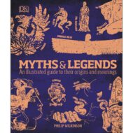Myths and Legends an illustrated guide