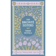 The Bronte Sisters – Three Novels