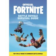 FORTNITE Official: The Battle Royale Survival Guide: Become the ultimate Battle Royale Boss!