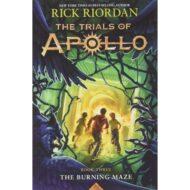 The Burning Maze (Trials of Apollo 3)