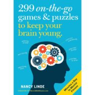 299 On-The-Go Games And Puzzles to Keep Your Brain Young: Minutes a Day to Mental Fitness