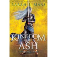 Kingdom of Ash (Throne of Glass 7)