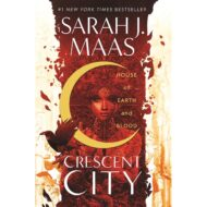House of Earth and Blood (Crescent City 1)