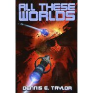 All the Worlds (Bobiverse 3)