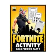 Fortnite Activity Book Part 1: Unofficial Fortnite Activity Book for Kids