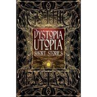 Dystopia Utopia Short Stories – Gothic Fantasy