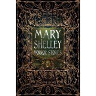 Mary Shelley Horror Stories – Gothic Fantasy