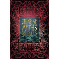 Chinese Myths & Tales: Epic Tales – Gothic Fantasy
