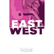 East Of West  Vol 04 Who Wants War
