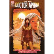 Star Wars Doctor Aphra  Vol 06 Unspeakable Rebel Superweap
