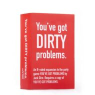 You've Got Problems: Dirty Edition
