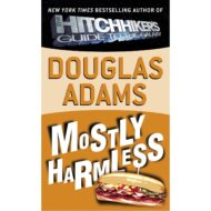 Mostly Harmless (Hitchhiker's Guide to the Galaxy 5)
