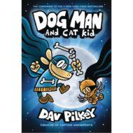 Dog Man  Vol 04 Dog Man And Cat Kid