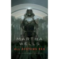 All Systems Red   ( Murderbot Diaries 1 )