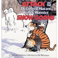 Calvin And Hobbes: Attack Of The Deranged Mutant Killer Monster Snowgoons