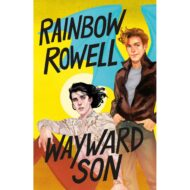 Wayward Son (Carry On / Simon Snow 2)