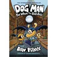 Dog Man  Vol 07 For Whom The Ball Rolls