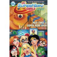 Dc Superhero Girls Past Times At Super Hero High