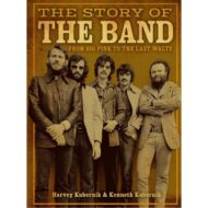 Story of the Band: From Big Pink to the Last Waltz