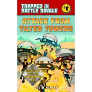 Attack from Tilted Towers: An Unofficial Novel of Fortnite