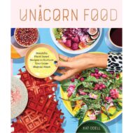 Unicorn Food: Beautiful Plant-Based