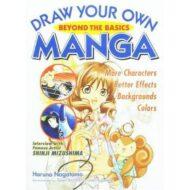 Draw Your Own Manga: Beyond the Basics