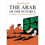 Arab Of The Future Graphic Memoir SC Vol 02 1984-1985