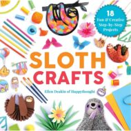 Sloth Crafts: 18 Fun & Creative Step-By-Step Projects