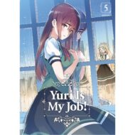 Yuri Is My Job Vol 05