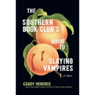 Southern Book Clubs Guide to Slaying Vampires
