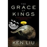 The Grace of Kings (The Dandelion Dynasty 1)