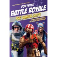 Fortnite Battle Royale Pro Gamer Guide: Everything You Need to Get Victory Royale!