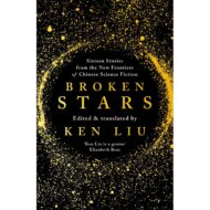 Broken Stars 16 stories from new Chinese SF