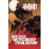 Hillbilly  Vol 04 Red Eyed Witchery From Beyond