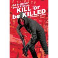 Kill Or Be Killed Dlx Ed