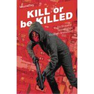 Kill Or Be Killed  Vol 02