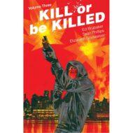 Kill Or Be Killed  Vol 03