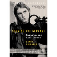 Serving the Servant – Kurt Cobain