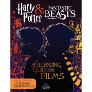 Spellbinding Guide to the Films: Harry Potter and Fantastic Beasts
