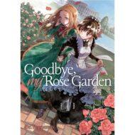 Goodbye, My Rose garden vol 01