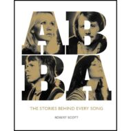 ABBA – The Stories Behind Every Song