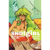 Snotgirl Vol 01 Green Hair Don't Care