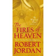 The Fires of Heaven (Wheel of Time 5)