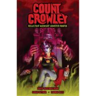 Count Crowley: Reluctant Midnight Monster hunter