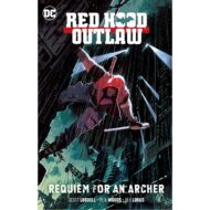 Red Hood Outlaw Vol 01 Requiem For An Archer