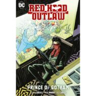 Red Hood Outlaw Vol 02 Prince Of Gotham